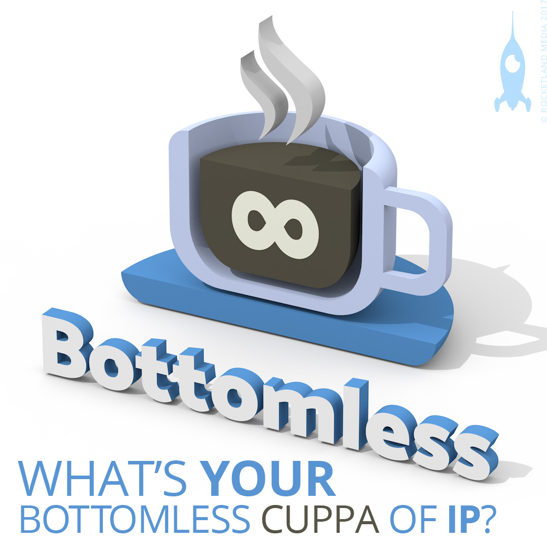 You are a bottomless cup of IP.