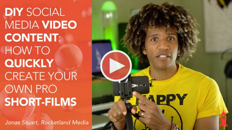 DIY Social Media Video: How to Create Your Own PRO Video Content